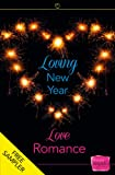 Loving New Year, Love Romance (A Free Sampler)