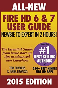 All New Fire HD 6 & 7 User Guide - Newbie to Expert in 2 Hours! 1505221064 Book Cover