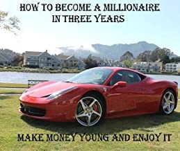 become a millionaire in 3 years