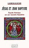 Jésus et Jean Baptiste - Enquête historique sur une rencontre légendaire