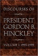 Discourses of President Gordon B. Hinckley, Vol. 1: 1995-1999