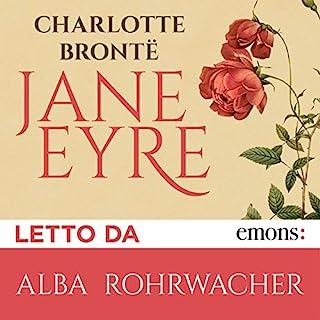 Jane Eyre                   Di:                                                                                                                                 Charlotte Brontë                               Letto da:                                                                                                                                 Alba Rohrwacher                      Durata:  20 ore e 23 min     236 recensioni     Totali 4,8