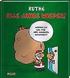 Alle Jahre wieder!: Weihnachtscartoons. Würden Sie was für Ihre Nachbarn annehmen?   Weihnachtscartoons von Ralph Ruthe in glänzendem Einband (Shit happens!)