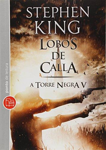 Lobos de Calla - Volume 5 da Coleção A Torre Negra
