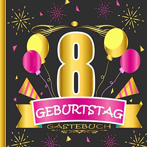 GÄSTEBUCH 8 GEBURTSTAG: Gästebuch zum 8, Geburtstag für Männer und Frauen / Edles Cover in...