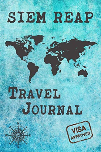 Siem Reap Travel Journal: Notebook 120 Pages 6x9 Inches - City Trip Vacation Planner Travel Diary Farewell Gift Holiday Planner