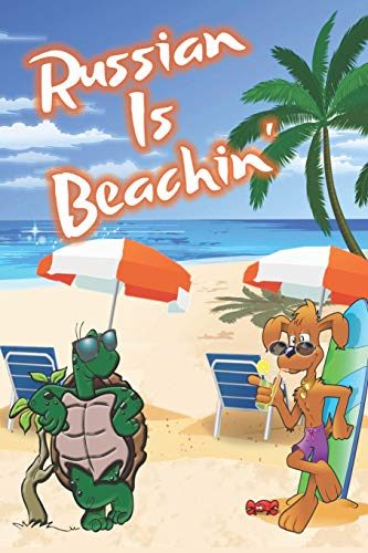 Russian Is Beachin': Beach Sand And Sun Themed Composition Notebook Journal for Students , Teachers , Home School and More. 120 pages 6' x 9' College Ruled White Paper