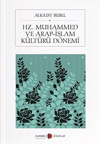 Hz. Muhammed ve Arap-Islam Kültürü Dönemi