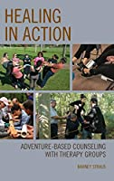 Healing in Action: Adventure-based Counseling With Therapy Groups