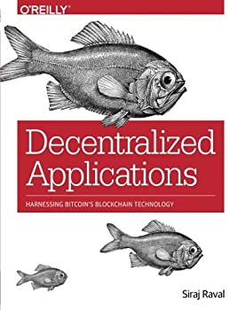 Decentralized Applications  Harnessing Bitcoin s Blockchain Technology
