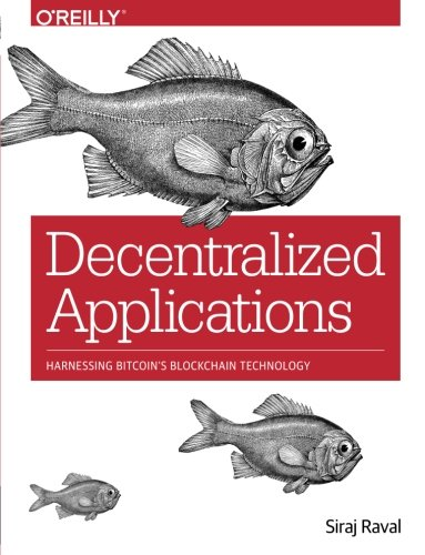 Decentralized Applications: Harnessing Bitcoin's Blockchain Technolog