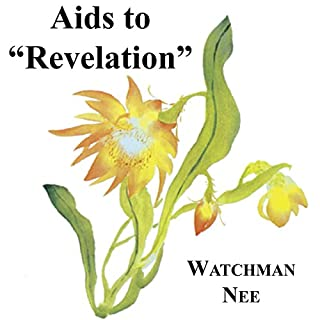 Aids to Revelation                   By:                                                                                                                                 Watchman Nee                               Narrated by:                                                                                                                                 Josh Miller                      Length: 3 hrs and 20 mins     3 ratings     Overall 5.0