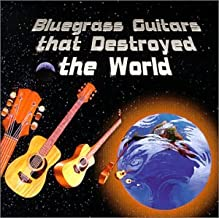 Bluegrass Guitars That Destroyed the World