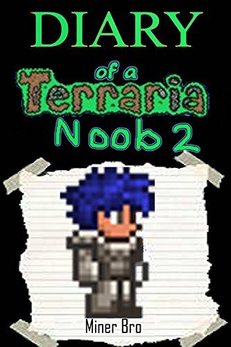 Terraria: Diary of a Terraria Noob 2 (Terraria Diaries, Terraria Books, Terraria Books for Children, Terraria Books for Kids, Terraria Stories, Terraria Noob) (English Edition)