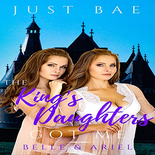 The King's Daughters Got Me: Belle & Ariel  By  cover art