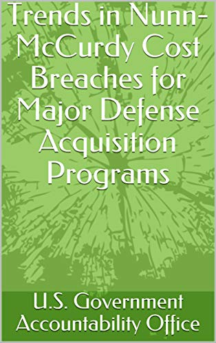 Trends in Nunn-McCurdy Cost Breaches for Major Defense Acquisition Programs (English Edition)