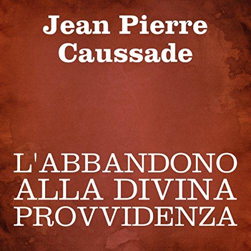 L'abbandono alla Divina Provvidenza [Abandonment to Divine Providence] audiobook cover art