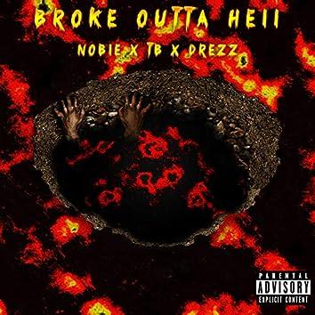 Broke Outta Hell