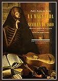 La mala vida en la Sevilla de 1600: Memorias secretas de un jesuita. 1575-1610: 88 (Biblioteca de la Memoria, Serie Menor)