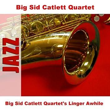 Big Sid Catlett Quartet's Linger Awhile