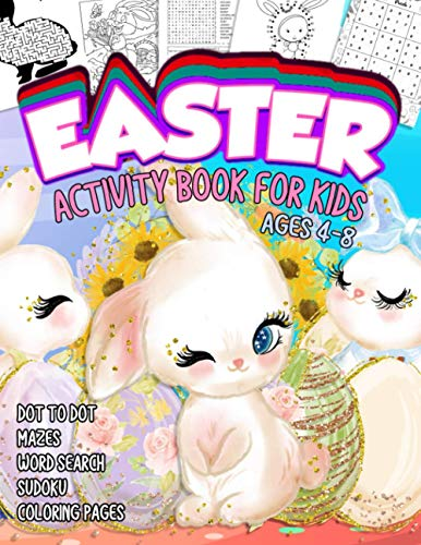 Easter Activity Book for Kids Ages 4-8: An Activity Workbook For Kids: Dot to Dot, Mazes, Word Search, Sudoku, and Coloring Pages for Preschool & Kindergarten | Easter Day Coloring Book