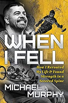 When I Fell  How I Rerouted My Life and Found Strength in a Severed Spine