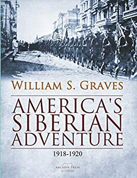 America s Siberian Adventure 1918-1920