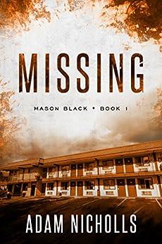 Missing (Mason Black Book 1) by [Adam Nicholls]
