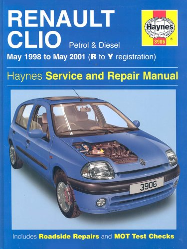 Renault Clio Service and Repair Manual (May 98-01) (Haynes Service and Repair Manuals, Band 3906)