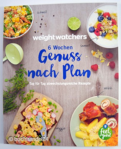 6 Wochen Genuss nach Plan von Weight Watchers *PROGRAMM 2017*