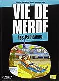 VIE DE MERDE T12 LES PARISIENS
