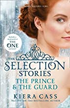 The Selection Stories: The Prince and The Guard (The Selection Novellas)