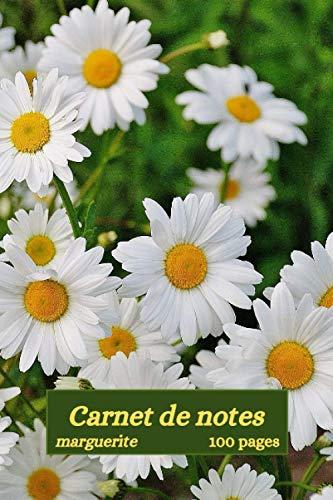 Carnet de notes marguerite: motif belles fleurs, jolies fleurs du jardin, 100 pages lignées , carnet format 6 x 9 po,15.24 et 22,86 cm, papier blanc, une Idée cadeau pour les fêtes et anniversaires .