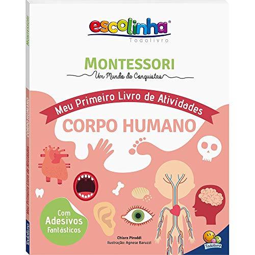Escolinha Montessori - Meu Primeiro Livro de Atividades... Corpo Humano