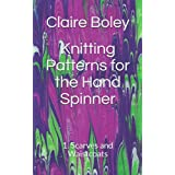 Knitting Patterns for the Hand Spinner: 1. Scarves and Waistcoats