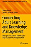 Connecting Adult Learning and Knowledge Management: Strategies for Learning and Change in Higher Education and Organizations