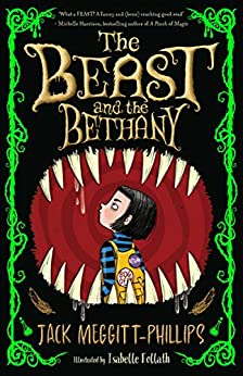 The Beast and the Bethany by [Jack Meggitt-Phillips, Isabelle Follath]