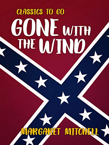 Gone With The Wind (Classics To Go) (English Edition) eBook: Mitchell, Margaret: Amazon.es: Tienda Kindle