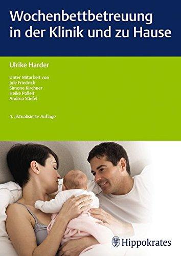 Wochenbettbetreuung in der Klinik und zu Hause (Edition Hebamme)