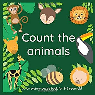 Count the animals a fun picture puzzle book for 2-5 years old: I spy animals book-I spy numbers- colors