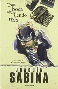 ESTA BOCA SIGUE SIENDO MIA par Joaquin Sabina