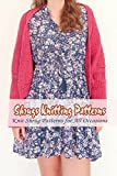 Shrugs Knitting Patterns: Knit Shrug Patterns for All Occasions: Everything You Need To Know About Shrugs Knitting Patterns (English Edition)
