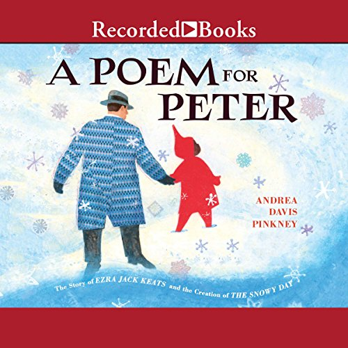 A Poem for Peter     The Story of Ezra Jack Keats and the Creation of the Snowy Day              By:                                                                                                                                 Andrea Davis Pinkney                               Narrated by:                                                                                                                                 Channie Waites                      Length: 34 mins     8 ratings     Overall 4.6