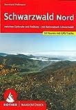 Schwarzwald Nord: zwischen Karlsruhe und Freiburg - mit Nationalpark Schwarzwald. 50 Touren mit GPS-Tracks (Rother Wanderführer) - Bernhard Pollmann