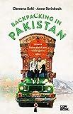 Backpacking in Pakistan: Unsere Reise durch ein verborgenes Land