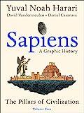 Sapiens: A Graphic History, Volume 2: The Pillars of Civilization (Sapiens: A Graphic History, 2)