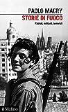 Storie di fuoco: Patrioti, militanti, terroristi (Italian Edition)