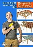 Grand guide de construction des Carports, Préaux et Auvents
