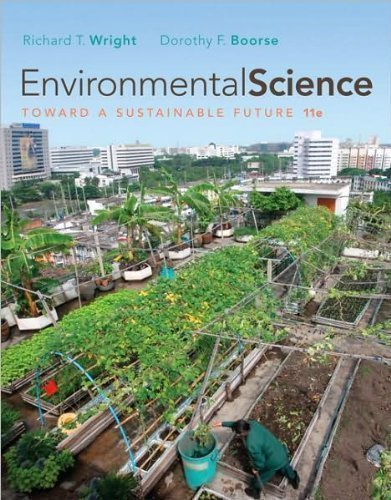 R. T. Wright's D. Boorse's Environmental Science(Environmental Science: Toward aSustainableFuture(11th Edition)[Paperback])(2010)
