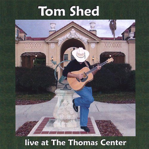 Tom Shed Live At the Thomas Center